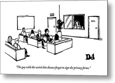The Scene Is A Doctor's Waiting Room. People Metal Print by Drew Dernavich
