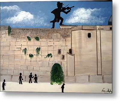 Metal Print featuring the painting The  Western Wall And Fiddler On The Roof by Nora Shepley