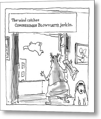 The Wind Catches Congressman Blowviatt's Jerkin Metal Print
