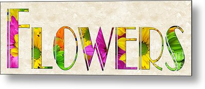 The Word Is Flowers Metal Print by Andee Design