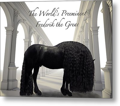 The Worlds Preeminent Frederik The Great Metal Print