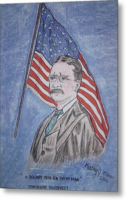 Theodore Roosevelt Metal Print by Kathy Marrs Chandler