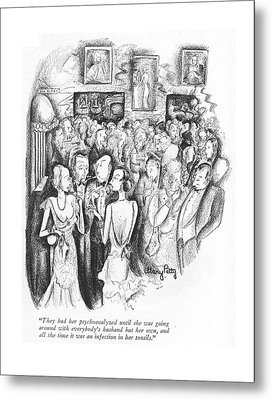 They Had Her Psychoanalyzed Until She Was Going Metal Print by Mary Petty