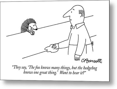 They Say, 'the Fox Knows Many Things, But Metal Print by Charles Barsotti