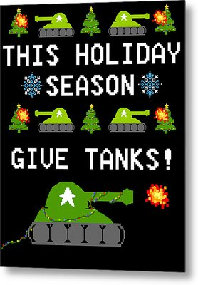 This Holiday Season Give Tanks Metal Print by Jera Sky