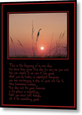 This Is The Beginning Of A New Day Metal Print by Bill Cannon