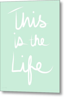 This Is The Life Metal Print