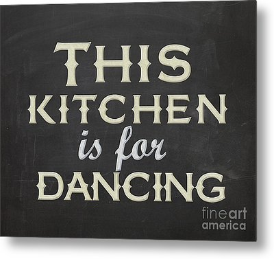This Kitchen Is For Dancing Metal Print by Natalie Skywalker