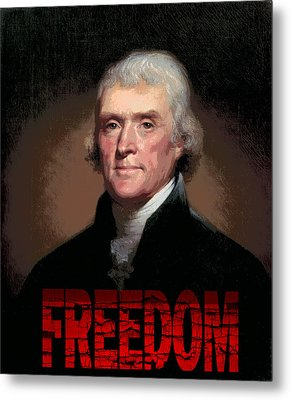 Thomas Jefferson Freedom Metal Print by Daniel Hagerman