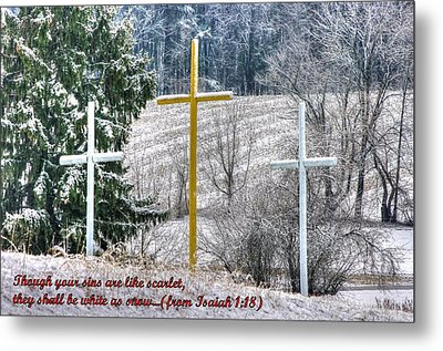 Though Your Sins Are Like Scarlet - They Shall Be White As Snow - From Isaiah 1.18 Metal Print by Michael Mazaika