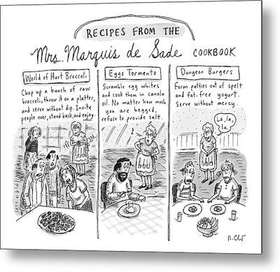 Three Panels Depict Recipes From Mrs. Marquis De Metal Print by Roz Chast