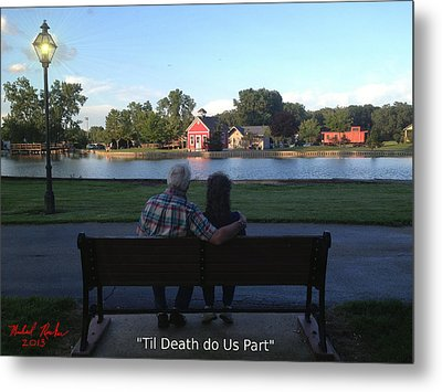 Til Death Do Us Part Metal Print by Michael Rucker
