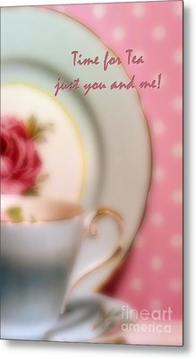 Time For Tea Just You And Me Metal Print