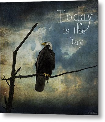 Today Is The Day - Inspirational Art By Jordan Blackstone Metal Print by Jordan Blackstone