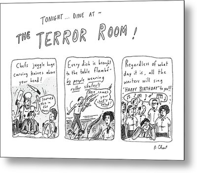 Tonight... Dine At The Terror Room Metal Print by Roz Chast