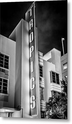 Tropics Hotel Art Deco District Sobe Miami - Black And White Metal Print by Ian Monk