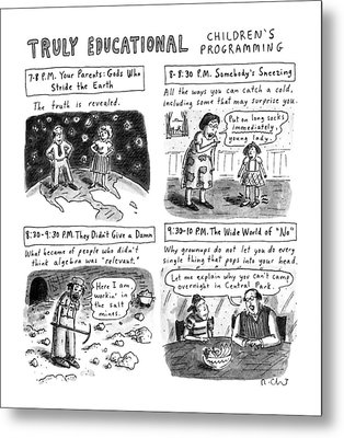 Truly Educational Children's Programming Metal Print by Roz Chast