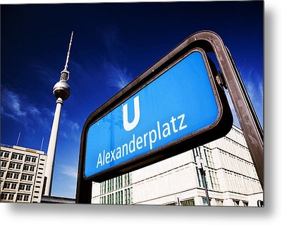 Ubahn Alexanderplatz Sign And Television Tower Berlin Germany Metal Print