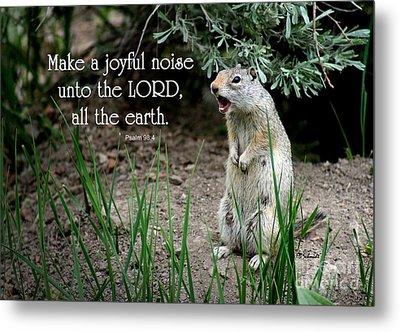 Uinta Ground Squirrel - Psalm 98 Metal Print by E B Schmidt