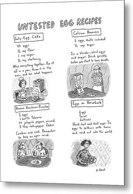 Untested Egg Recipes Metal Print by Roz Chast