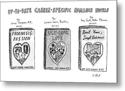 Up-to-date Career-specific Romance Novels Metal Print by Roz Chast