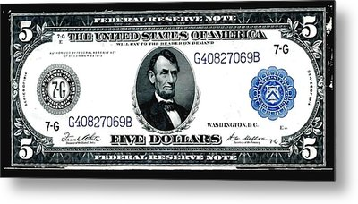 U.s. 1914 Five Dollar Federal Reserve Note Fr 871a Metal Print by Lanjee Chee