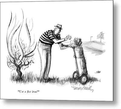 Use A Five Iron! Metal Print by Donald Reilly