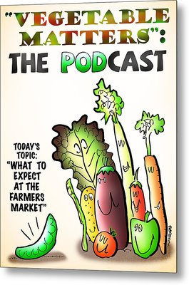Vegetable Matters The Podcast Metal Print by Mark Armstrong