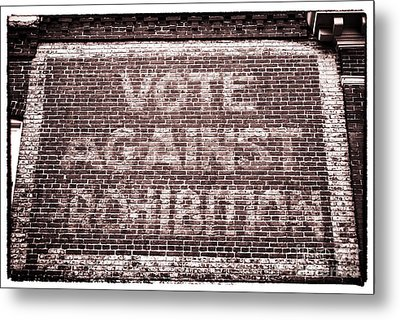 Vote Against Prohibition II Metal Print by John Rizzuto