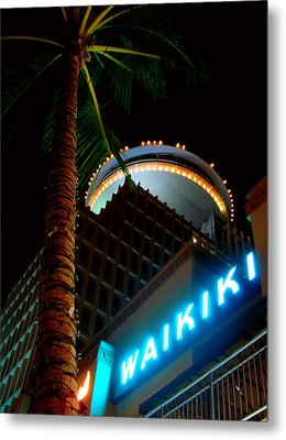 Waikiki Nightlife Metal Print by Kara  Stewart