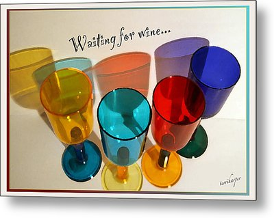 Metal Print featuring the photograph Waiting For Wine by Terri Harper