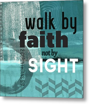 Walk By Faith- Contemporary Christian Art Metal Print by Linda Woods