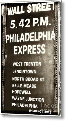 Wall Street Philadelphia Express Metal Print by John Rizzuto