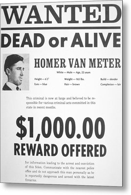 Wanted Poster For Homer Van Meter Metal Print by American School