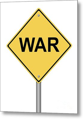 Warning Sign War Metal Print by Henrik Lehnerer