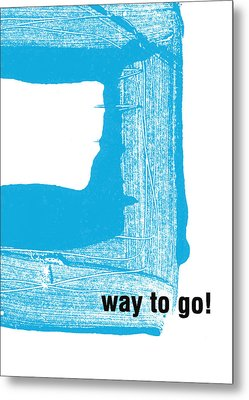 Way To Go- Congratulations Greeting Card Metal Print by Linda Woods
