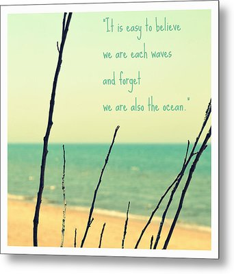 We Are Also The Ocean Metal Print by Poetry and Art