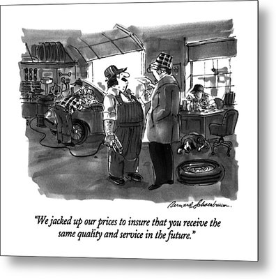We Jacked Up Our Prices To Insure That Metal Print by Bernard Schoenbaum