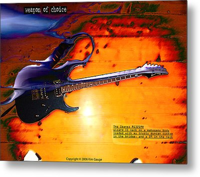 Weapon Of Choice Metal Print by Kim Gauge