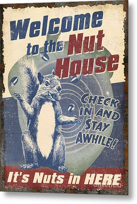 Welcome Nut House Metal Print by JQ Licensing Jeff Wack