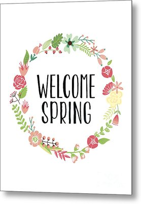 Welcome Spring Metal Print by Natalie Skywalker