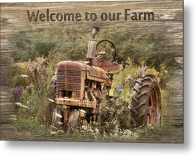 Welcome To Our Farm Metal Print by Lori Deiter