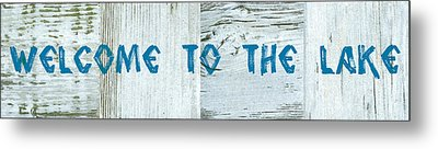 Welcome To The Lake Metal Print