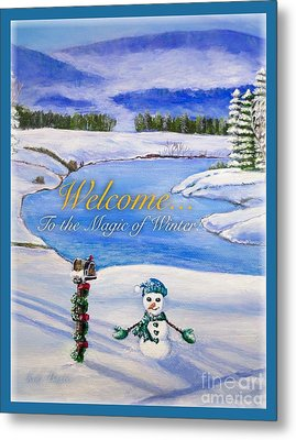 Welcome To The Magic Of Winter Metal Print