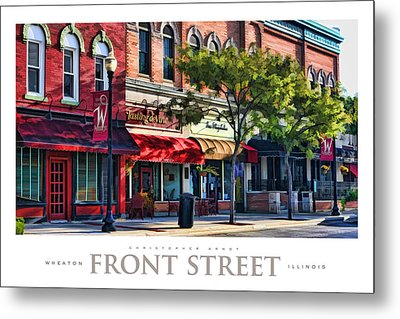 Wheaton Front Street Store Fronts Poster Metal Print by Christopher Arndt