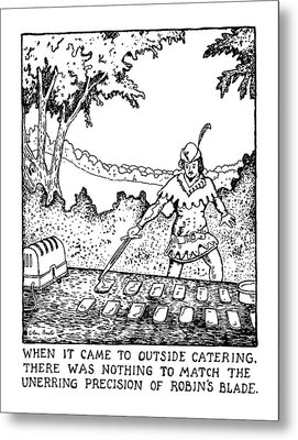When It Came To Outside Catering Metal Print