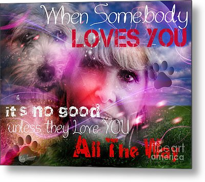 Metal Print featuring the digital art When Somebody Loves You - 1 by Kathy Tarochione