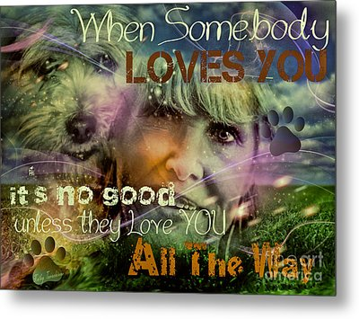 Metal Print featuring the digital art When Somebody Loves You - 3 by Kathy Tarochione