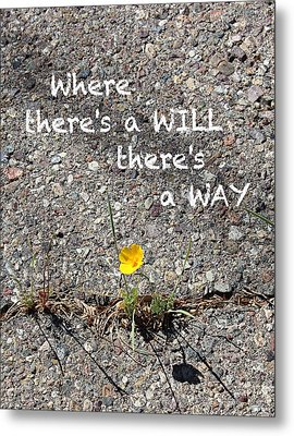 Where There's A Will There's A Way Metal Print by Kume Bryant