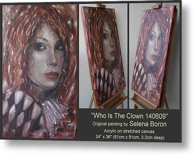 Metal Print featuring the painting Who Is The Clown 140609 Comp by Selena Boron